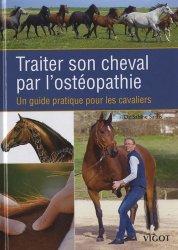Souvent acheté avec Maladies des chevaux, le Traiter son cheval par l'ostéopathie