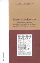 Dernières parutions dans la bibliotheque des formes, Traces d'architectes. Education et carrières d'architectes Grand-Prix de Rome aux XIXème et XXème siècles en France