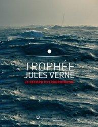 Dernières parutions sur Récits de mer, Trophée Jules Verne. Le record extraordinaire