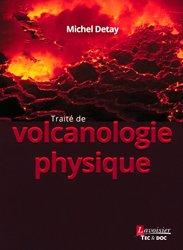 Dernières parutions sur Volcanologie, Traité de volcanologie physique