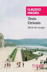 Dernières parutions dans Rivages Poche. Petite Bibliothèque, Trois Orients. Récits de voyage