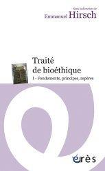 Dernières parutions dans Espace éthique, Traité de bioéthique Tome 1 - Fondements, principes, repères