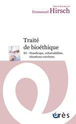 Dernières parutions dans Espace éthique, Traité de bioéthique Tome 3 - Handicaps, vulnérabilités, situations extrêmes
