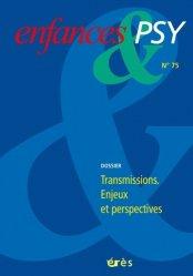 Dernières parutions dans Enfances & PSY, Transmissions. Enjeux et perspectives