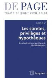 Dernières parutions sur Droit des sûretés, Traité de droit civil belge. Tome 5,  Les sûretés, privilèges et hypothèques