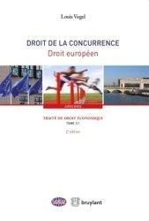 Nouvelle édition Traité de droit économique. Tome 1, Droit de la concurrence Livre 1, Droit européen, 2e édition