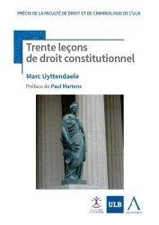 Dernières parutions sur Droit constitutionnel, Trente lecons de droit constitutionnel