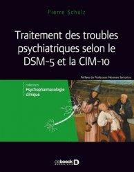 Dernières parutions sur Classifications - Echelles d'évaluation, Traitement des troubles psychiatriques selon le DSM 5 et la CIM-10