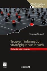 Dernières parutions sur Internet, culture et société, Trouver l'information stratégique sur le web