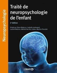 Dernières parutions dans Neuropsychologie, Traité de neuropsychologie de l'enfant