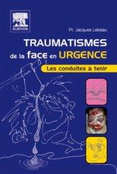 Souvent acheté avec Pratique courante en traumatismes crânio-faciaux, le Traumatismes de la face en urgence