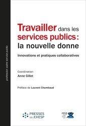 Dernières parutions sur Services publics, Travailler dans les services publics : la nouvelle donne. Innovations et pratiques collaboratives