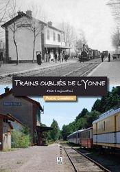 Dernières parutions dans Regards croisés, Trains oubliés de l'Yonne d'hier à aujourd'hui
