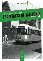 Dernières parutions dans Evocations, Tramways de Wallonie. Liège, Verviers, Charleroi, années 1960