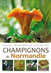 Souvent acheté avec Guide des Lichens de France, le Trouver, reconnaître et cuisiner les champignons de Normandie