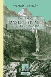 Dernières parutions sur Paysages de montagne, Trois mois dans les Pyrénées et dans le Midi en 1858. Suivi de Lettres à sa Mère