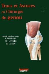 Souvent acheté avec Examen clinique de l'appareil locomoteur, le Trucs et astuces en chirurgie du genou