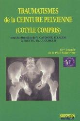 Souvent acheté avec Examen clinique de l'appareil locomoteur, le Traumatismes de la ceinture perlvienne (cotyle compris)