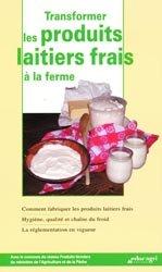 Souvent acheté avec La fabrication du fromage de chèvre fermier, le Transformer les produits laitiers frais à la ferme