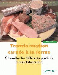 Souvent acheté avec Abattage et découpe du boeuf, le Transformation carnée à la ferme Connaître les différents produits et leur fabrication