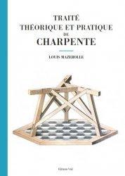Dernières parutions sur Charpente - Couverture, Traité théorique et pratique de charpente