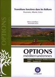Dernières parutions dans Options méditeranéennes, Transitions foncières dans les Balkans. Roumanie, Albanie, Grèce