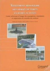 Souvent acheté avec La lutte biologique, le Traitement biologique des lisiers de porcs en boues activées Guide technique à l'usage des concepteurs, exploitants et organismes de contrôle des stations