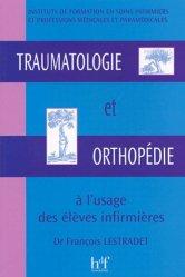 Dernières parutions sur Orthopédie - Rhumatologie - Traumatologie, Traumatologie et orthopédie à l'usage des élèves infirmières