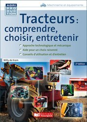 Dernières parutions sur Machines agricoles - Outils, Tracteurs : comprendre, choisir, entretenir