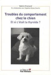 Souvent acheté avec S'installer dans les métiers des soins aux animaux, le Troubles du comportement chez le chien
