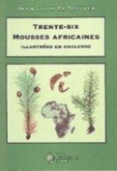 Dernières parutions sur Mousses - Lichens - Fougères, Trente-six mousses africaines