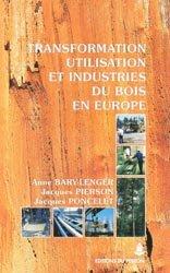 Souvent acheté avec Milieux ouverts forestiers, lisières et biodiversité, le Transformation, utilisation et industries du bois en Europe