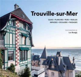 Dernières parutions sur Architecture en France et en région, Trouville-sur-Mer