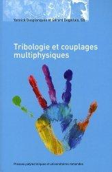 Souvent acheté avec Frottement et usure : la tribologie..., le Tribologie et couplages multiphysiques