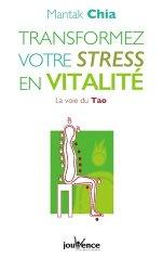 Transformez votre stress en vitalité