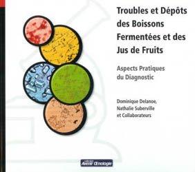 Dernières parutions dans avenir oenologie, Troubles et dépôts des boissons fermentées et des jus de fruits