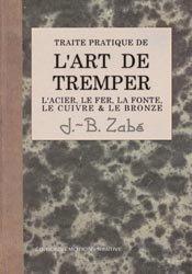 Souvent acheté avec Le grand livre de la gravure, le Traité pratique de l'art de tremper les métaux 1903 - 2005