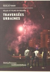 Dernières parutions dans VuesDensemble, Traversées urbaines. Villes et films en regard