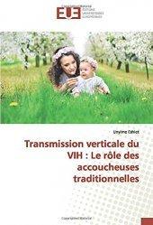 Dernières parutions sur Maladies infectieuses - Parasitologie, Transmission verticale du VIH : le rôle des accoucheuses traditionnelles