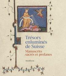 Dernières parutions sur Vitraux et enluminures, Trésors enluminés de Suisse
