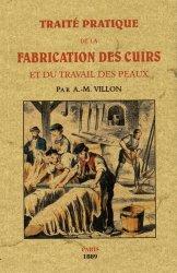 Dernières parutions sur Cordonnerie - Cuir - Peaux, Traité pratique de la fabrication des cuirs et du travail des peaux