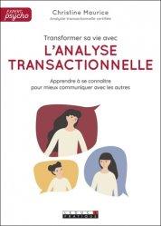 Dernières parutions sur Analyse transactionnelle, Transformer sa vie avec l'analyse transactionnelle