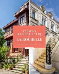 Dernières parutions sur Patrimoine mobilier, Trésors d'architecture de La Rochelle