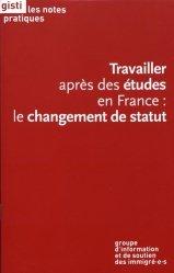 Dernières parutions sur Droits des étrangers, Travailler après des études en France : le changement de statut