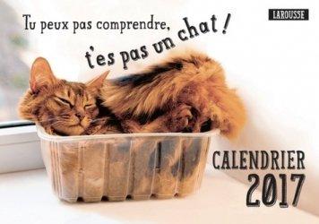 Souvent acheté avec Guide homéopathique du sportif, le Tu peux pas comprendre, t'es pas un chat ! - Calendrier 2017
