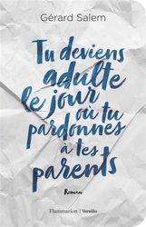 Dernières parutions sur Thérapies familiales, Tu deviens adulte le jour où tu pardonnes à tes parents livre médecine 2020, livres médicaux 2021, livres médicaux 2020, livre de médecine 2021