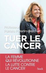 Dernières parutions dans Essais - Documents, Tuer le cancer