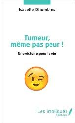 Dernières parutions dans Les Impliqués, Tumeur même pas peur !