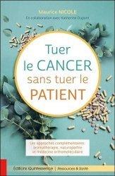 Dernières parutions dans Ressources & Santé, Tuer le cancer sans tuer le patient - Les approches complémentaires : aromathérapie, naturopathie et médecine orthomoléculaire