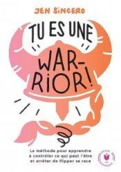 Dernières parutions dans Bien-être - Psy, Tu es une warrior